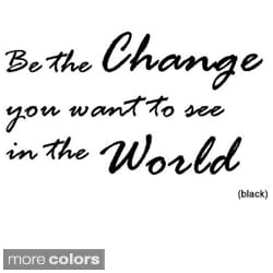 'Be the Change You Want to See in the World' Vinyl Wall Art Decal