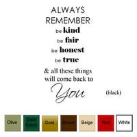 Always Remember, Be Kind, Be Fair' Vinyl Wall Art Decal