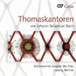 Kammerchor Josquin Des Prez - Thomascantors until Bach