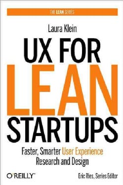 UX for Lean Startups: Faster, Smarter User Experience Research and Design (Hardcover)
