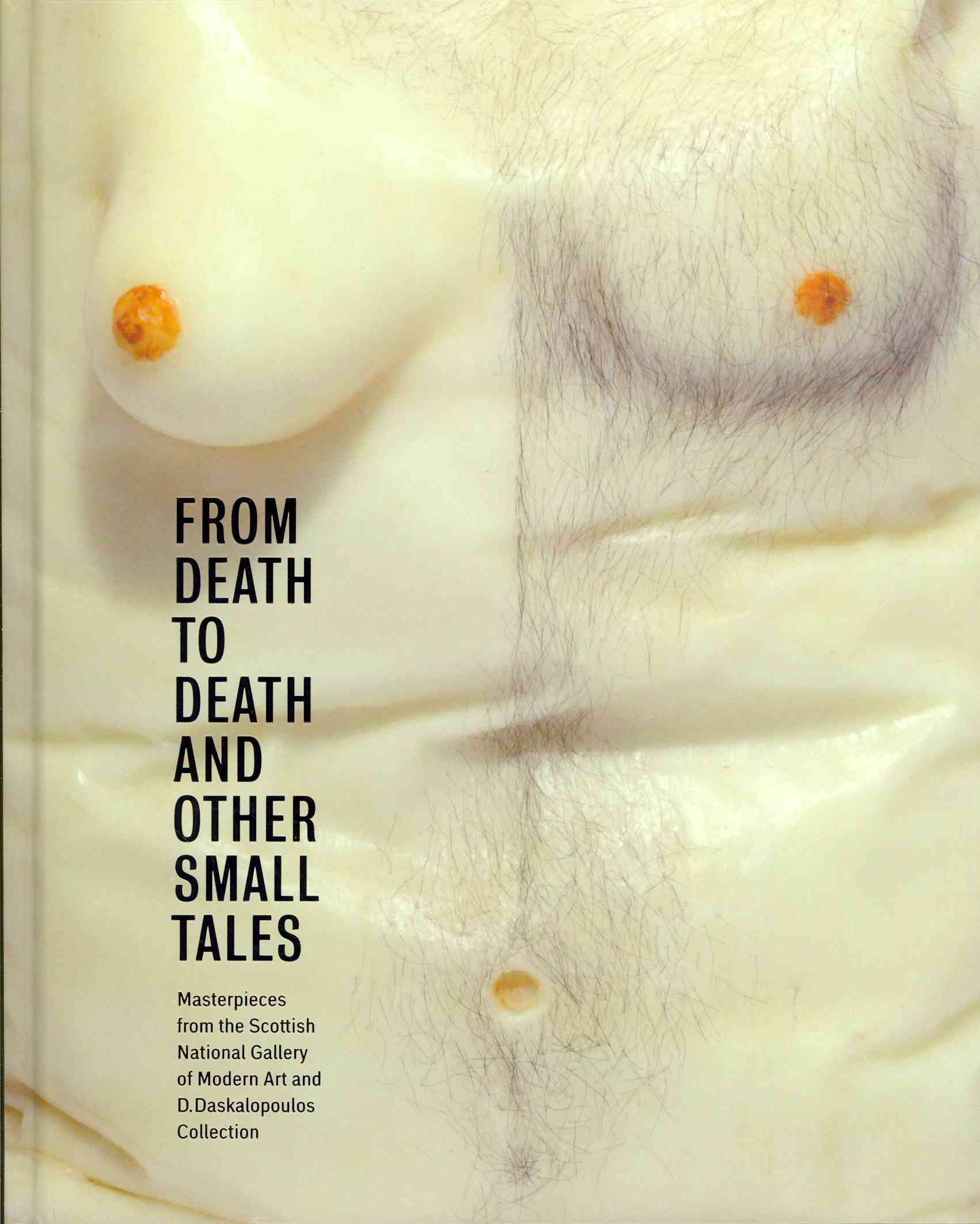 From Death to Death and Other Small Tales: Masterpieces from the Scottish National Gallery of Modern Art and the ... (Hardcover)