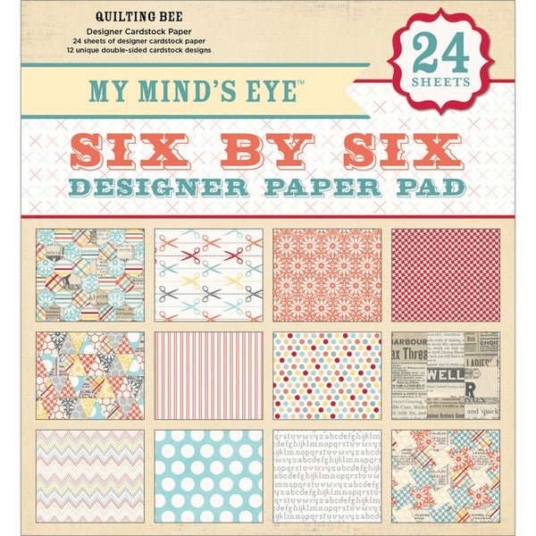My Mind's Eye Six By Six Paper Pad 24/Sheets-Quilting Bee