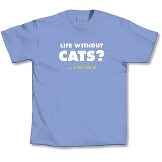 'Life Without CatsI Don't Think So!' Cat Lover's T-Shirt
