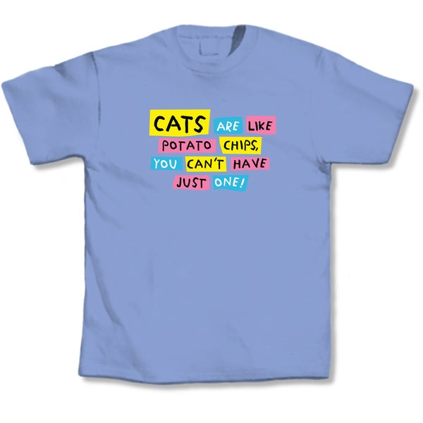 'Cats Are Like Potato Chips, You Can't Have Just One' Cat Lover's T-Shirt