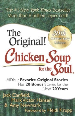 Chicken Soup for the Soul: All Your Favorite Original Stories Plus 20 Bonus Stories for the Next 20 Years (Paperback)
