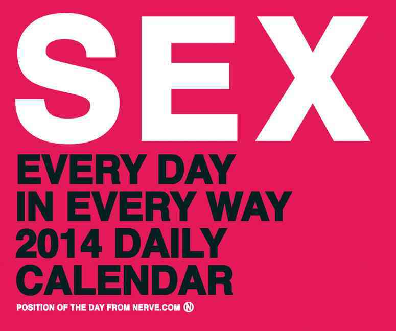 Sex Every Day In Every Way 2014 Calendar (Calendar)