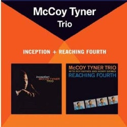 MCCOY TYNER - INCEPTION + REACHING FOURTH