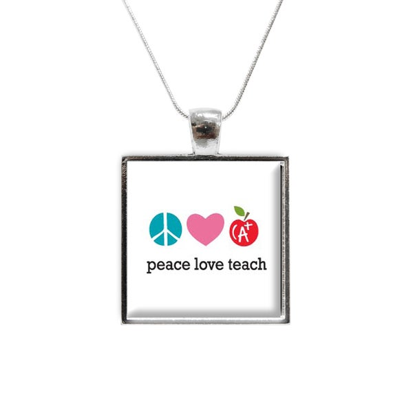 Peace Love Teach' Glass Pendant and Necklace