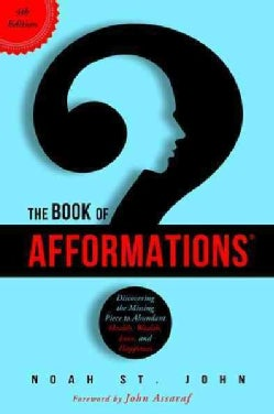 The Book of Afformations: Discovering the Missing Piece to Health, Wealth, Love, and Happiness (Paperback)