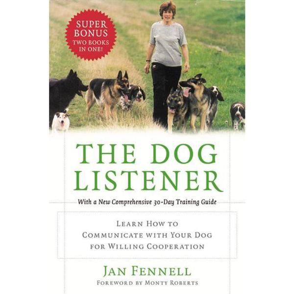 The Dog Listener: Learn How to Communicate With Your Dog for Willing Cooperation (Paperback)