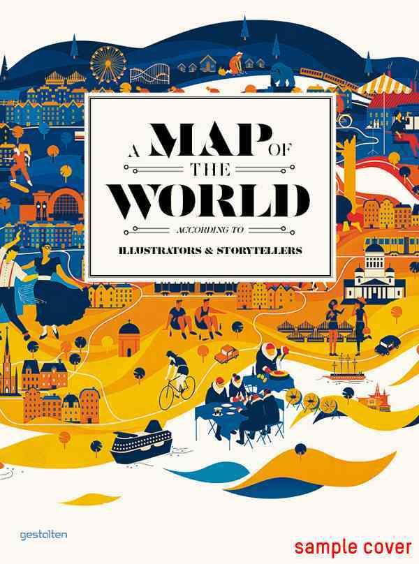 A Map of the World: According to Illustrators & Storytellers (Hardcover)