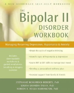 The Bipolar II Disorder: Managing Recurring Depression, Hypomania & Anxiety (Paperback)