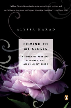 Coming to My Senses: A Story of Perfume, Pleasure, and an Unlikely Bride (Paperback)