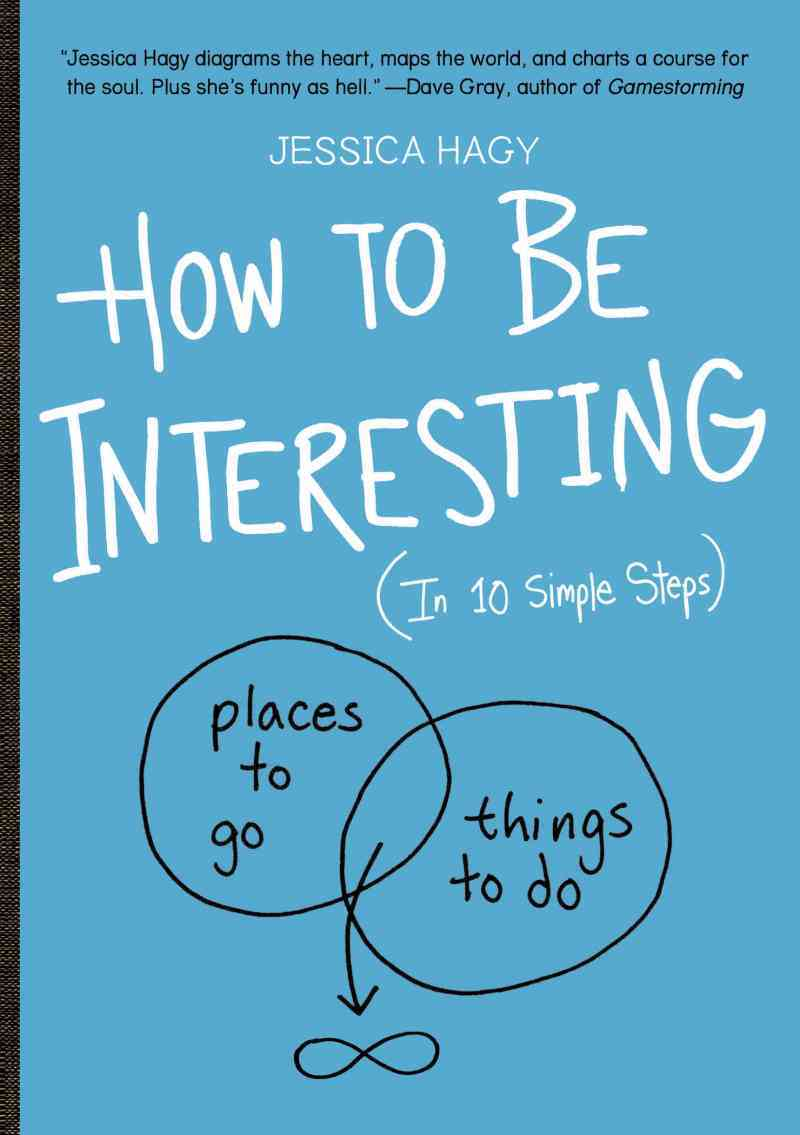 How to Be Interesting: In 10 Simple Steps (Paperback)