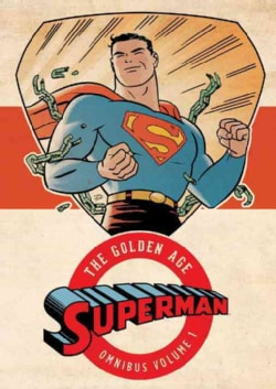Superman: The Golden Age Omnibus 1 (Hardcover)