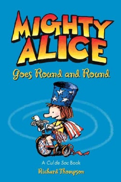 Mighty Alice Goes Round and Round: A Cul De Sac Book (Paperback)