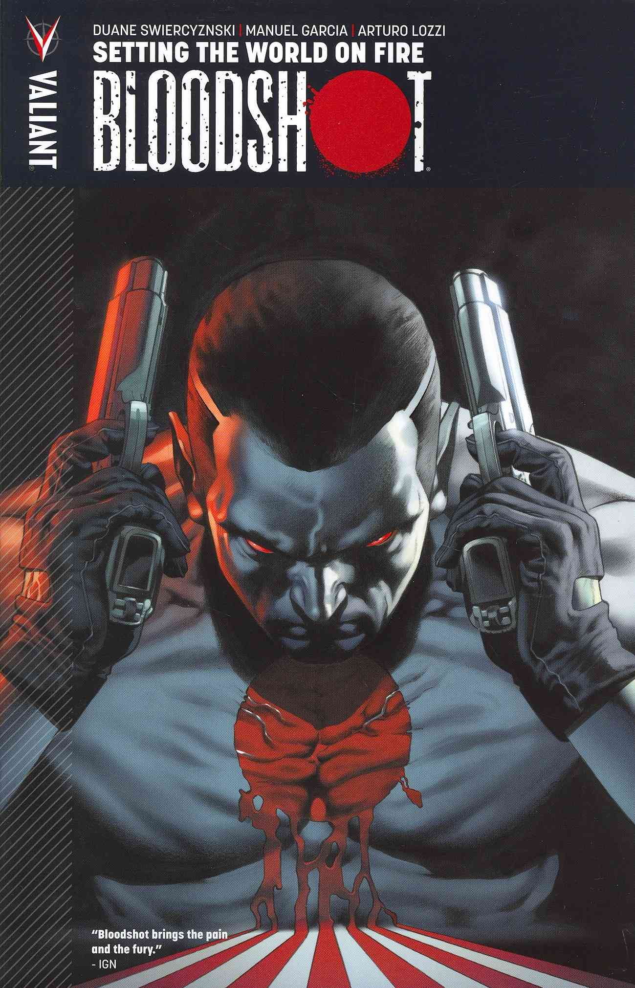Bloodshot 1: Setting the World on Fire (Paperback)