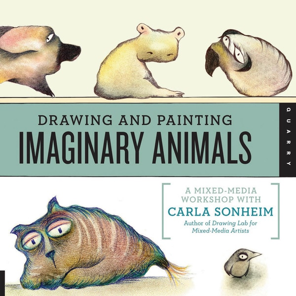 Quarry Books-Drawing And Painting Imaginary Animals