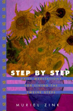 Step By Step: Daily Meditations for Living the Twelve Steps (Paperback)