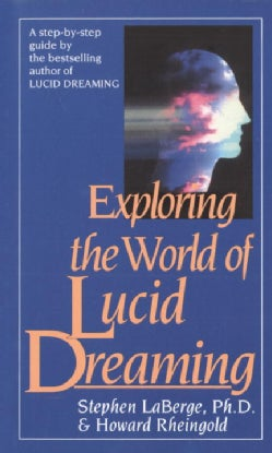 Exploring the World of Lucid Dreaming (Paperback)