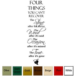 'Four Things You Can't Recover.....' Vinyl Wall Quote Art Decal (Option: White)