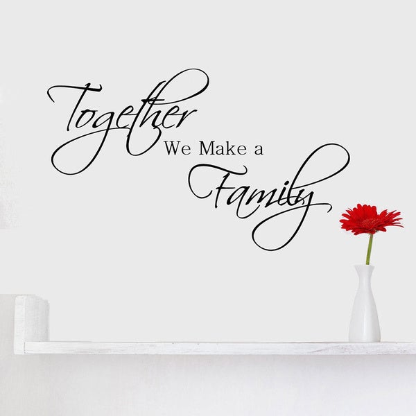 Free Shipping Family Is Vinyl Wall Lettering Quote Wall: Shop 'Together We Make A Family' Vinyl Wall Quote Art