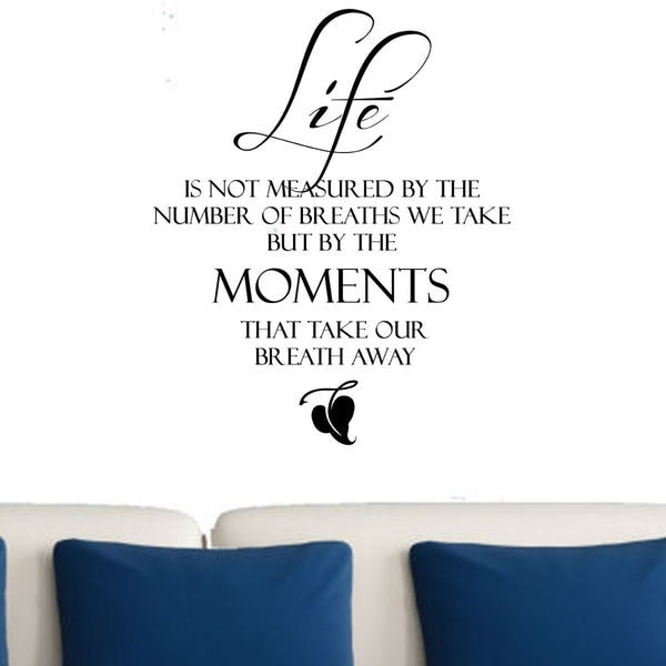 Life Is Not Measured By The Breaths Quote: Life Is Not Measured By The Number Of Breaths We Take