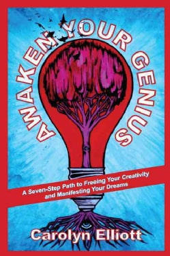 Awaken Your Genius: A Seven-Step Path to Freeing Your Creativity and Manifesting Your Dreams (Paperback)