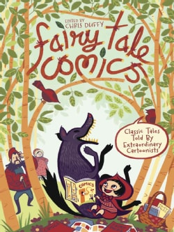 Fairy Tale Comics: Classic Tales Told by Extraordinary Cartoonists (Hardcover)