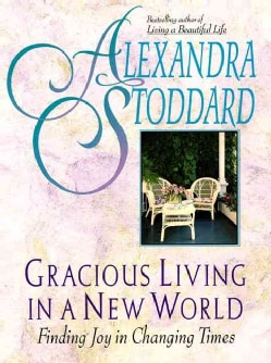 Gracious Living in a New World: Finding Joy in Changing Times (Paperback)
