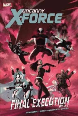 Uncanny X-Force 7: Final Execution 2 (Paperback)