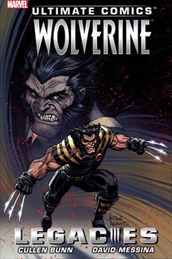 Ultimate Comics Wolverine: Legacies (Paperback)