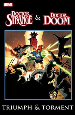 Dr. Strange & Dr. Doom: Triumph & Torment (Paperback)