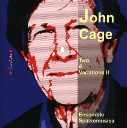 ENSEMBLE SPAZIOMUSICA - JOHN CAGE-TWO-VARIATIONS
