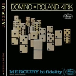 ROLAND KIRK - DOMINO/REEDS & DEEDS
