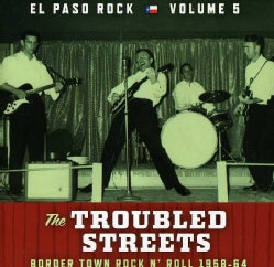 TROUBLED STREETS: EL PASO ROCK - VOL. 5-TROUBLED STREETS: EL PASO ROCK