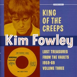 KIM FOWLEY - VOL. 3-KING OF THE CREEPS: LOST TREASURES FROM THE
