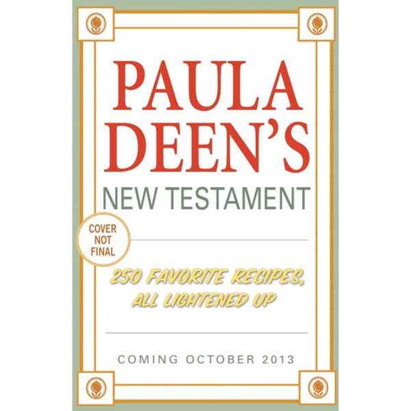 Paula Deen's New Testament: 250 Favorite Recipes, All Lightened Up (Hardcover)