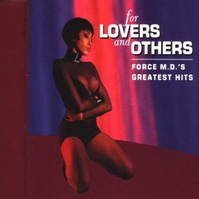 FORCE M.D.'S - FOR LOVERS & OTHERS-GREATEST HITS