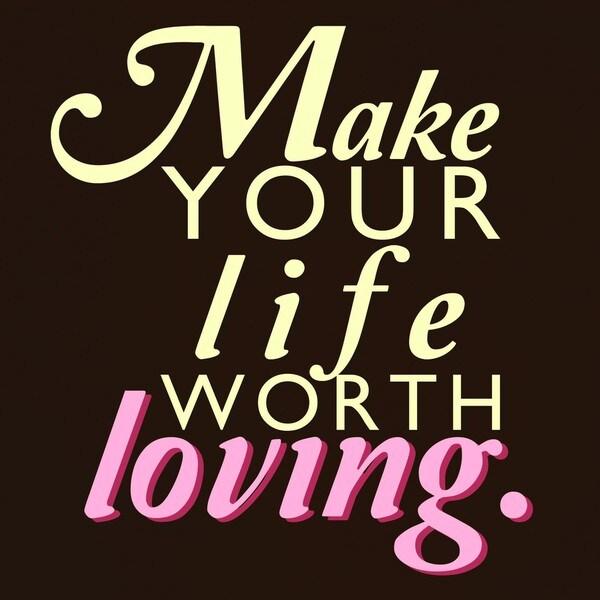 'Life Worth Loving' Print Art