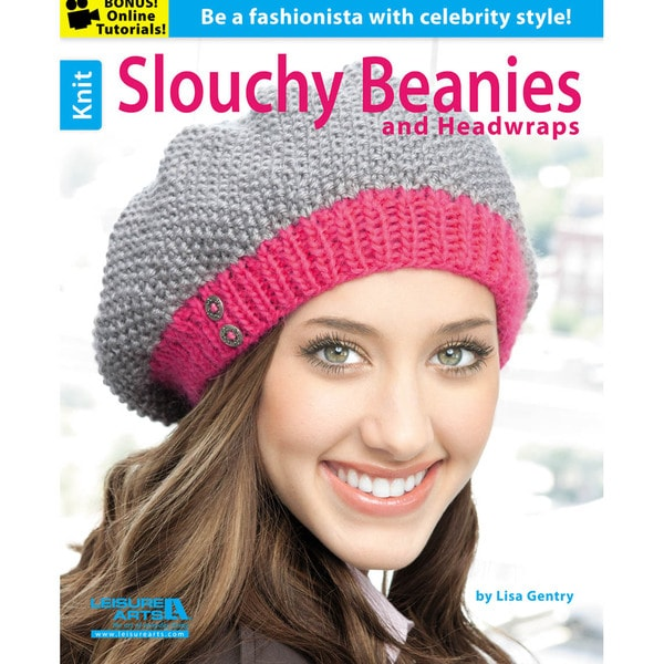 Leisure Arts-Knit Slouchy Beanies & Headwraps