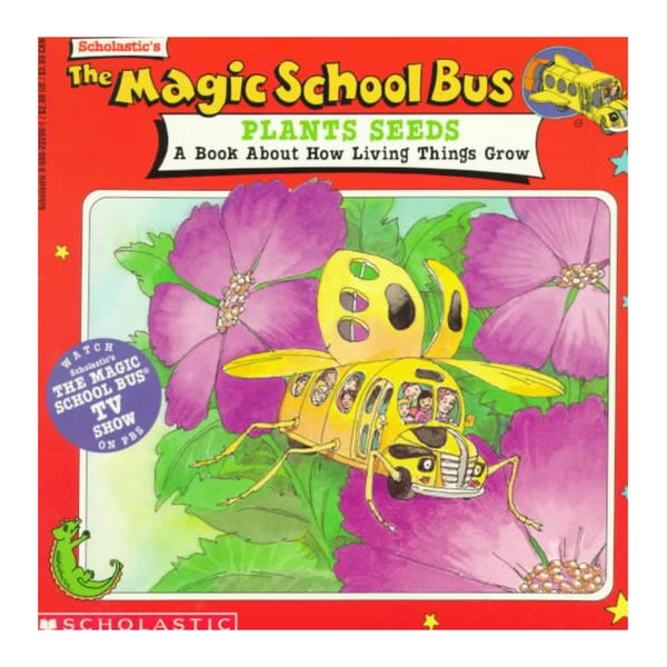 The Magic School Bus Plants Seeds: A Book About How Living Things Grow (Paperback)