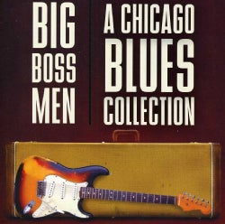 Various - Big Boss Men A Chicago Blues Collection