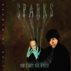 Sparks - Two Hands One Mouth: Live In Europe