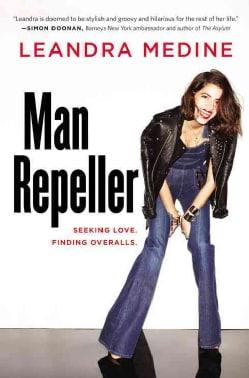 Man Repeller: Seeking Love. Finding Overalls. (Hardcover)