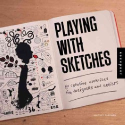 Playing With Sketches: 50 Creative Exercises for Designers and Artists (Paperback)