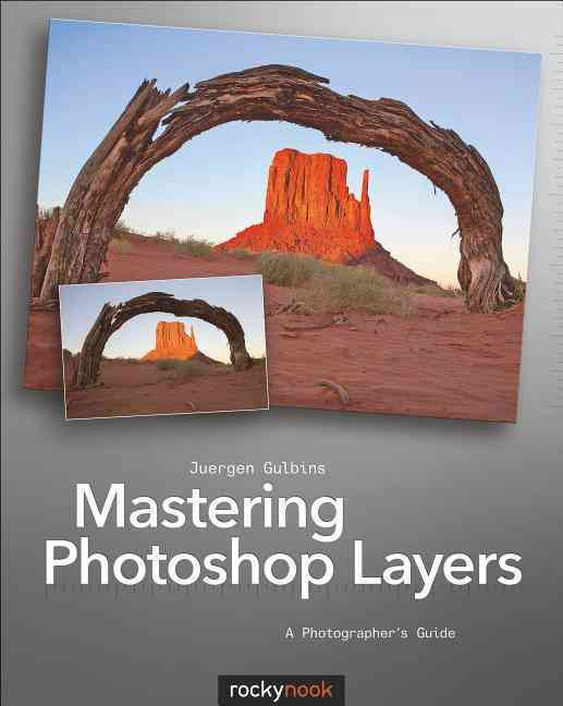 Mastering Photoshop Layers: A Photographer's Guide (Paperback)