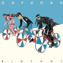 Cayucas - Bigfoot