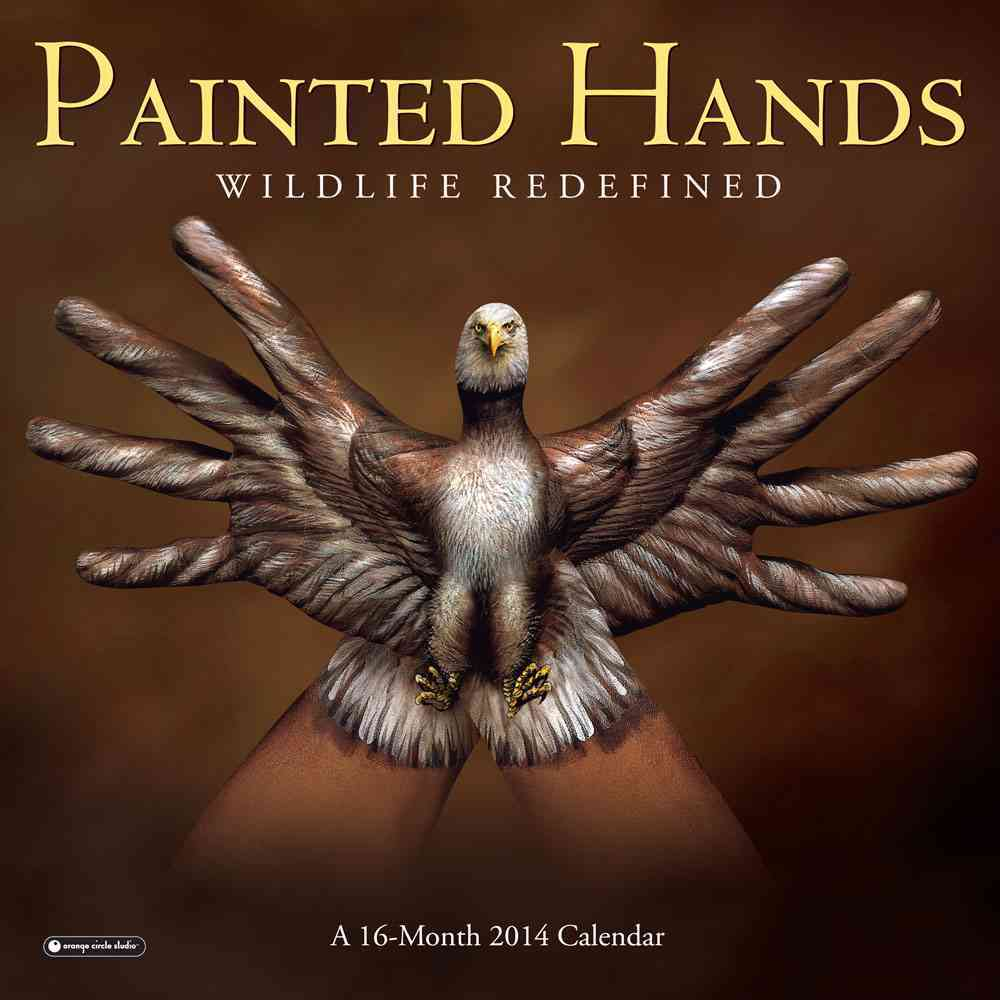 Painted Hands Wildlife Redefined 2014 Calendar (Calendar)