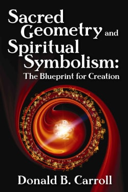 Sacred Geometry and Spiritual Symbolism: The Blueprint for Creation (Paperback)